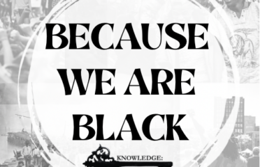 Because We Are Black